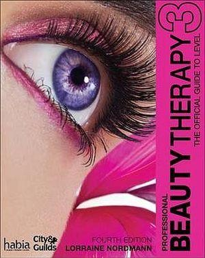 Professional Beauty Therapy : The Official Guide to Beauty Therapy Level 3