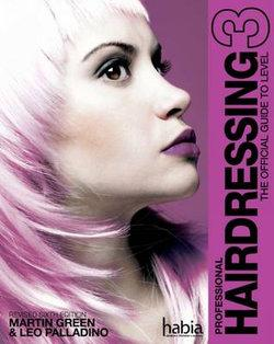Professional Hairdressing : The Official Guide to Level 3, Revised 6th Edition