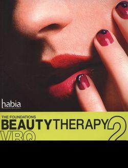 Beauty Therapy: The Foundations : The Official Guide to Beauty Therapy VRQ Level 2
