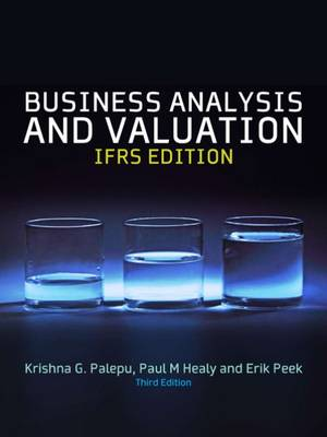 Business Analysis & Valuation : IFRS Edition, Text and Cases