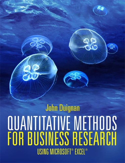 Quantitative Methods for Business Research : Using Microsoft® Excel® (with CourseMate and eBook Access Card)
