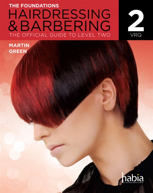 Hairdressing & Barbering: the Foundations : The Official Guide to Level 2 VRQ