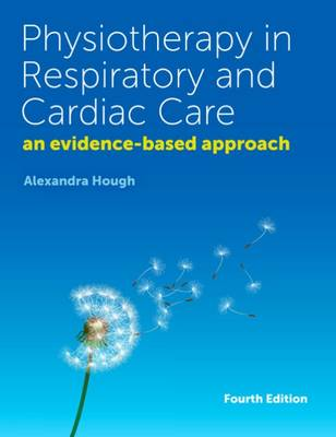 Physiotherapy in Respiratory and Cardiac Care : An Evidence-Based Approach (with CourseMate and eBook Access Card)