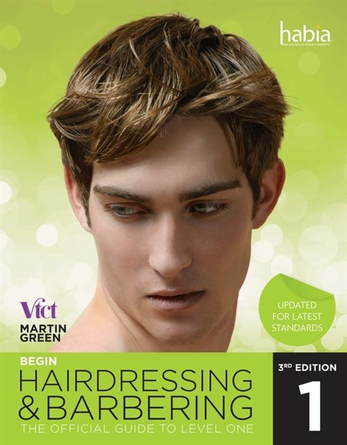Begin Hairdressing and Barbering : The Official Guide to Level 1 NVQ & VRQ