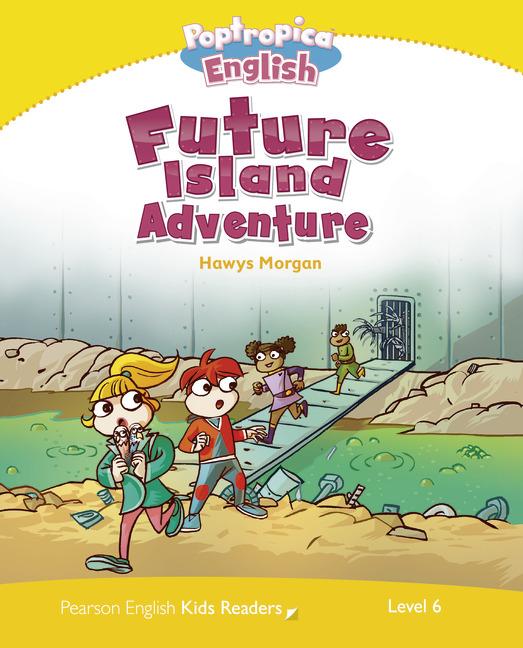 Pearson English Kids Readers Level 6: Poptropica English - Future Island Adventure