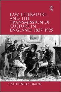 Law, Literature, and the Transmission of Culture in England, 1837–1925
