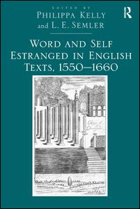 Word and Self Estranged in English Texts, 1550-1660