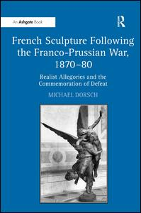French Sculpture Following the Franco-Prussian War, 1870-80