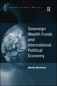 Sovereign Wealth Funds and International Political Economy