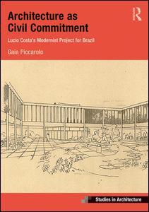 Architecture as Civil Commitment: Lucio Costa's Modernist Project for Brazil