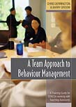 Team Approach to Behaviour Management: A Training Guide for SENCOs Working with Teaching Assistants