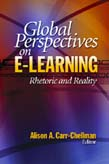 Global Perspectives on E-Learning: Rhetoric and Reality