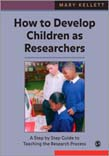 How to Develop Children as Researchers:A Step by Step Guide to Teaching the Research Process