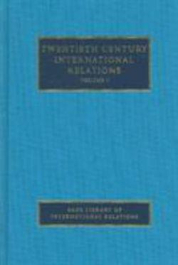 Twentieth Century International Relations 8 Vol Set
