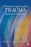 Practical Approach to Trauma: Empowering Interventions