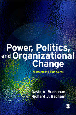 Power, Politics, and Organizational Change: Winning the Turf Game 2ed
