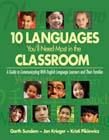 Ten Languages You'll Need Most in the Classroom: A Guide to Communicating With English Language Learners and Their Families
