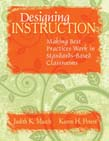 Designing Instruction: Making Best Practices Work in Standards-Based Classrooms