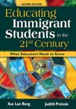 Educating Immigrant Students in the 21st Century: What Educators Need to Know 2ed