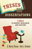 Theses and Dissertations: A Guide to Planning, Research, and Writing 2ed