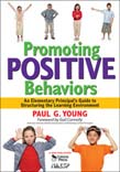 Promoting Positive Behaviors: An Elementary Principalas Guide to Structuring the Learning Environment