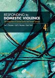 Responding to Domestic Violence: The Integration of Criminal Justice and Human Services 4ed