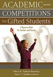 Academic Competitions for Gifted Students: A Resource Book for Teachers and Parents 2ed