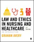 Law and Ethics in Nursing and Healthcare: An Introduction 2ed