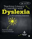 Teaching Literacy to Learners with Dyslexia: A Multi-sensory Approach 2ed