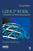Group Work: A Humanistic and Skills Building Approach 2ed