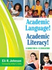 Academic Language! Academic Literacy!: A Guide for Ka12 Educators