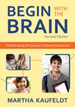 Begin With the Brain: Orchestrating the Learner-Centered Classroom 2ed