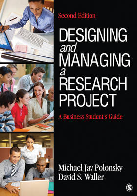 Designing and Managing a Research Project: A Business Student's Guide
