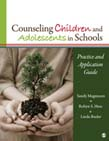 Counseling Children and Adolescents in Schools: Practice and Application Guide
