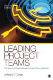 Leading Project Teams: The Basics of Project Management and Team Leadership 2ed