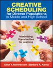 Creative Scheduling for Diverse Populations in Middle and High School: Maximizing Opportunities for Learning