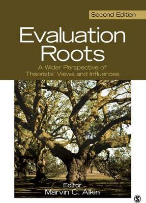 Evaluation Roots: A Wider Perspective of Theorists' Views and Influences 2ed