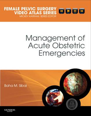 Management of Acute Obstetric Emergencies: Female Pelvic Surgery Video Atlas Series