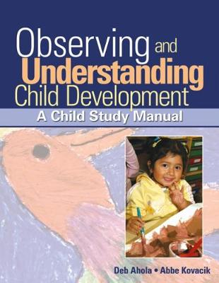 Observing and Understanding Child Development : A Child Study Manual