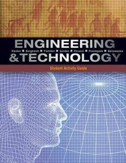 Student Activity Guide for Hacker/Burghardt/Fletcher/Gordon/Peruzzi/Prestopnik/Qaissaunee's Engineering and Technology