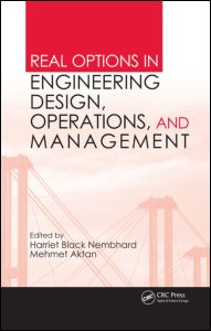Real Options in Engineering Design, Operations, and Management