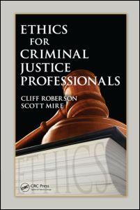 Ethics for Criminal Justice Professionals