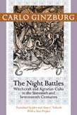 Night Battles: Witchcraft and Agrarian Cults in the Sixteenth and Seventeenth Centuries