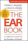Ear Book: A Complete Guide to Ear Disorders and Health
