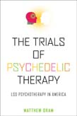 Trials of Psychedelic Therapy: LSD Psychotherapy in America