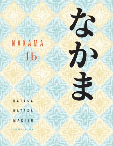 Bundle: Nakama 1B: Introductory Japanese Communication, Culture, Context, 2nd + Student Activities Manual, 1B