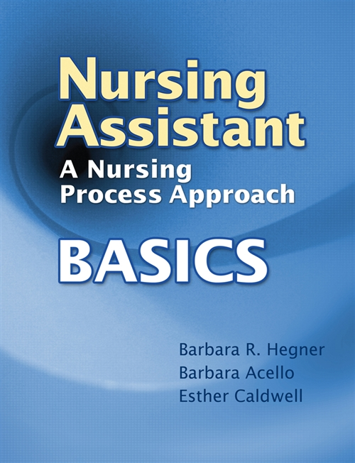 Nursing Assistant : A Nursing Process Approach - Basics