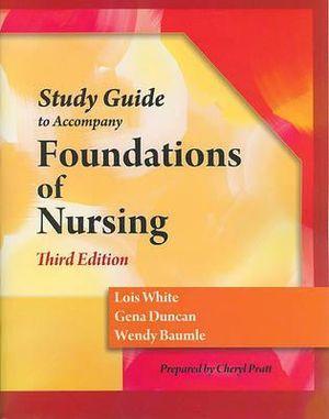 Study Guide for Duncan/Baumle/White's Foundations of Nursing, 3rd