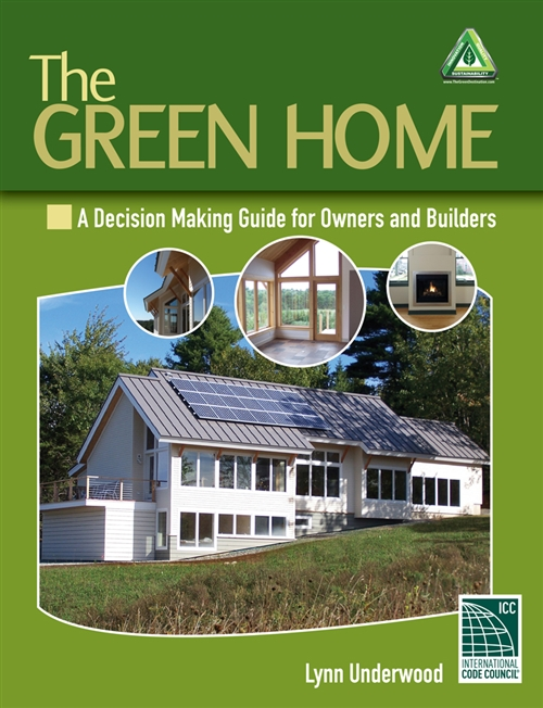 The Green Home : A Decision Making Guide for Owners and Builders