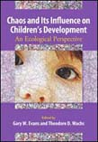 Chaos and Its Influence on Children's Development: An Ecological Perspective